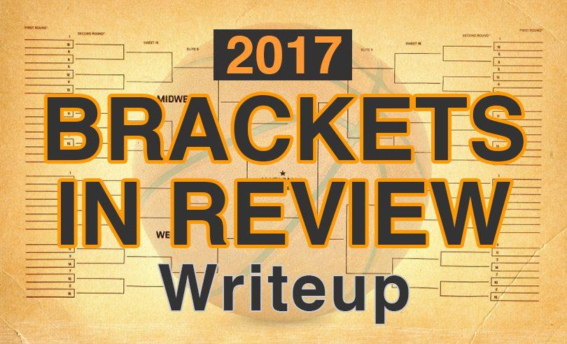 2017 Bracket Picks Review